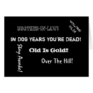 Over the Hill Birthday, Brother-in-law black white Card