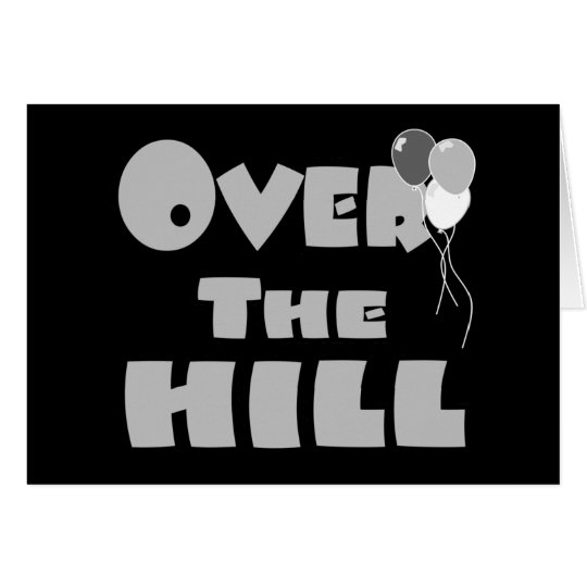 Over The Hill Birthday Gifts and Apparel Card