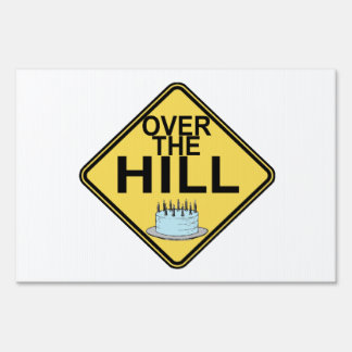 Over The Hill Birthday Lawn Sign