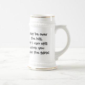 Over the hill ... - Customized Coffee Mug