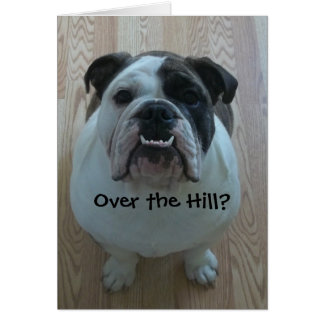 Over the Hill English Bulldog Birthday Card