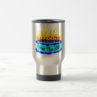 Over The Hill Flaming Birthday Cake 15 Oz Stainless Steel Travel Mug