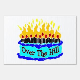 Over The Hill Flaming Birthday Cake Yard Signs