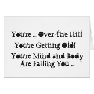 Over The Hill, fun 50th Birthday, black & white. Card