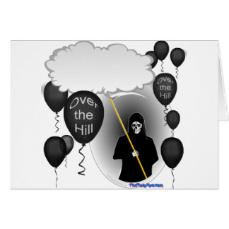 Over the Hill Grim Reaper birthday Card