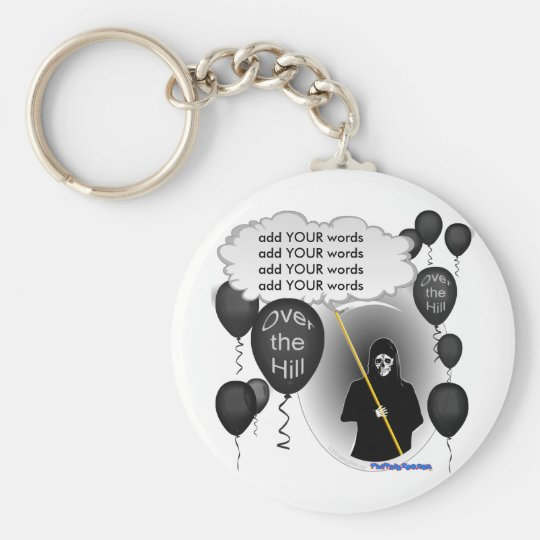 Over the Hill Grim Reaper birthday Keychain
