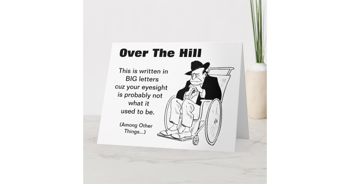 Over The Hill Man In Wheelchair Old Fart Birthday Card Zazzle