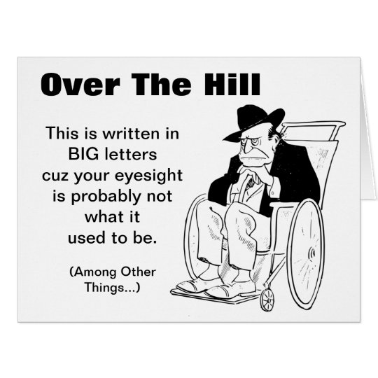 boring but big template - over the hill man in wheelchair old fart birthday card