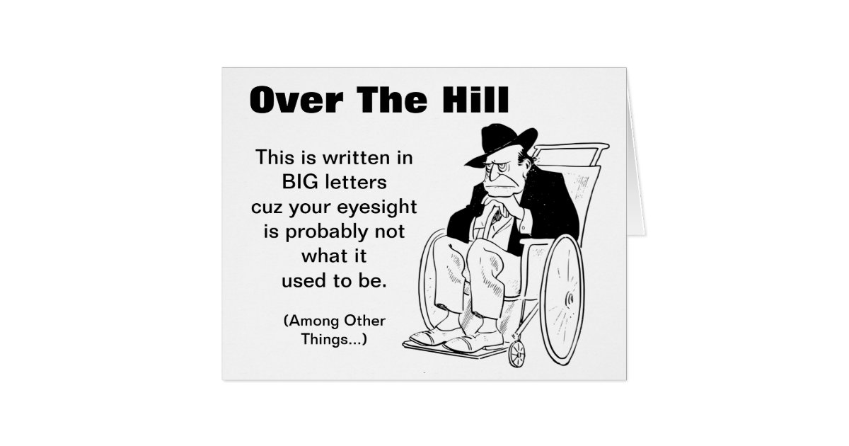 Over The Hill Man in Wheelchair Old Fart Birthday Card ...