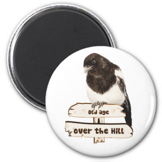 Over the Hill, Old Age Signs Magpie Humor Magnet