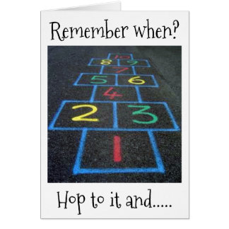 """OVER THE HILL?"" REMEMBER HOPSCOTCH-HOP TO IT! CARD"