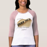 Over-the-Hill shirt