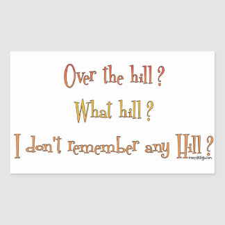 Over The Hill? Sticker