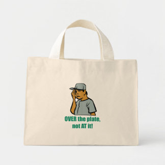 Over The Plate Not At It Bag Mini Tote Bag