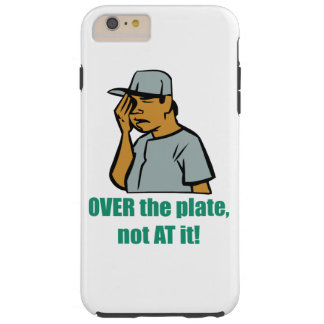 OVER the plate, not AT it! Tough iPhone 6 Plus Case