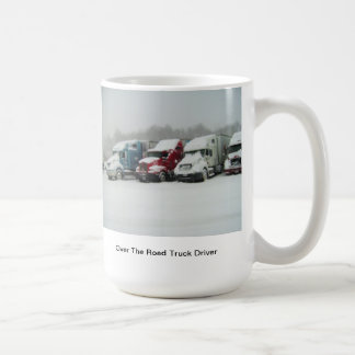 Over The Road Truck Driver Coffee Mug
