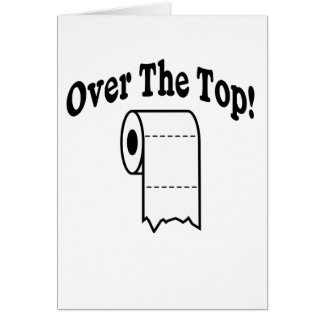 Over The Top! Greeting Card