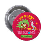 Over The Top Season's Greetings 2 Inch Round Button