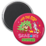 Over The Top Season's Greetings 2 Inch Round Magnet