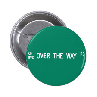Over The Way Road, Street Sign, North Carolina, US Pinback Buttons