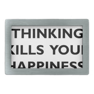 over thinking kills your happiness belt buckle