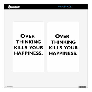 over thinking kills your happiness skins for kindle fire