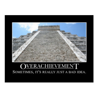 Overachievement is really a bad idea postcard