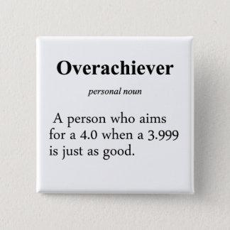 Overachiever Definition Button