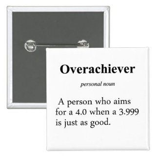 Overachiever Definition Button