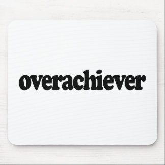 Overachiever Mouse Pad