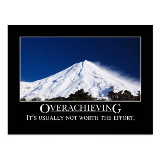 Overachieving is usually not worth the effort postcard
