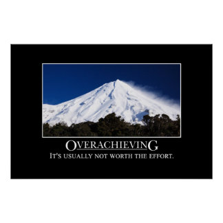Overachieving is usually not worth the effort [XL] Poster
