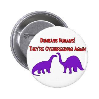 Overbreeding Dinosaurs Pinback Button
