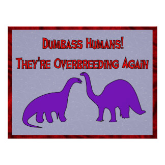 Overbreeding Dinosaurs Poster