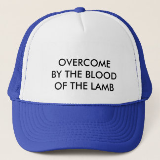 OVERCOME BY THE BLOOD OF THE LAMB TRUCKER HAT