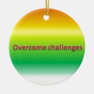 overcome challenges ceramic ornament