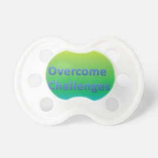 overcome challenges pacifier