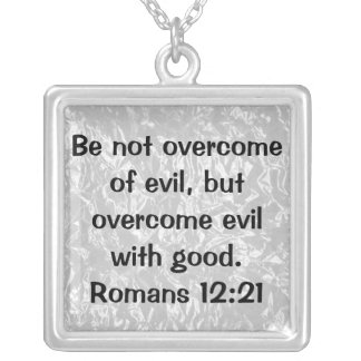 overcome evil with good bible verse necklace