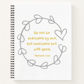 Overcome evil with good notebook