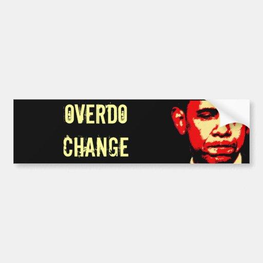 OVERDO CHANGE bumper sticker Car Bumper Sticker