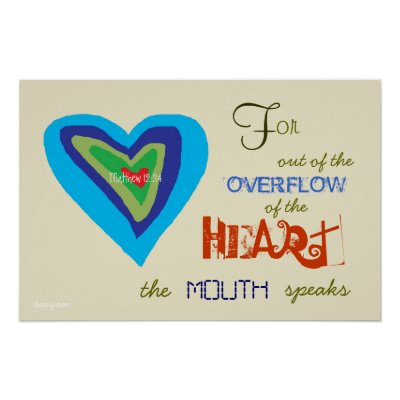 Overflow of the Heart Christian Poster