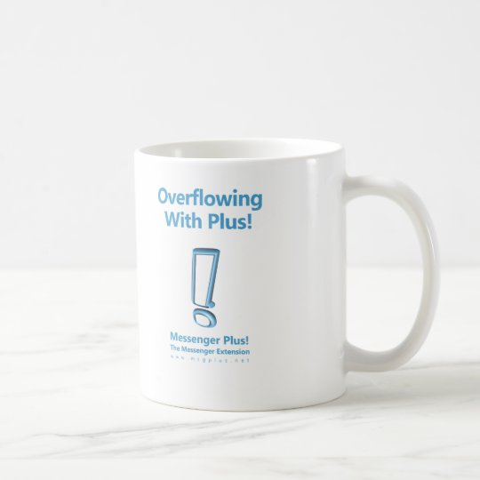 Overflowing With Plus! Coffee Mug