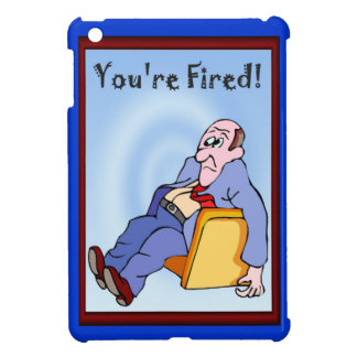 Overheard in the Office You're fired Cover For The iPad Mini