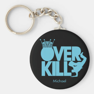 OverKill - bboy blue and black key-chain Keychain