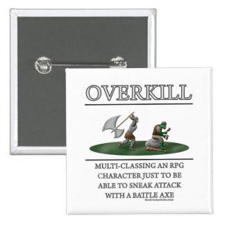 Overkill Fantasy (de)Motivator Pinback Button
