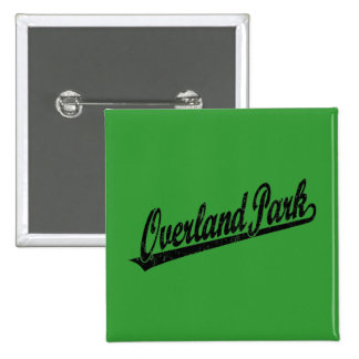 Overland Park script logo in black distressed Pinback Buttons