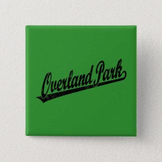 Overland Park script logo in black distressed Pinback Button