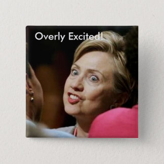 Overly Excited! Pinback Button