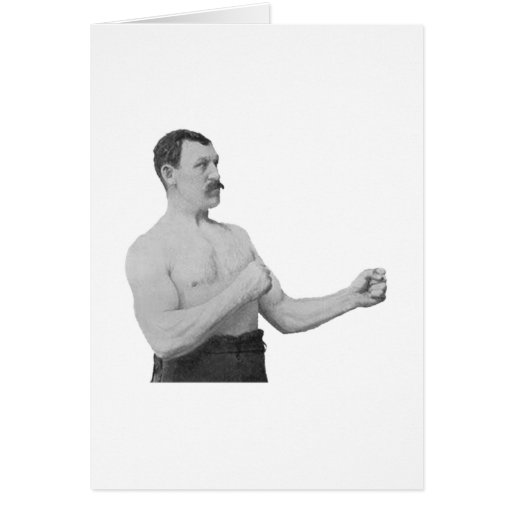 Overly Manly Man Meme Greeting Card