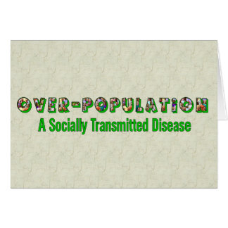 Overpopulation is an STD Card